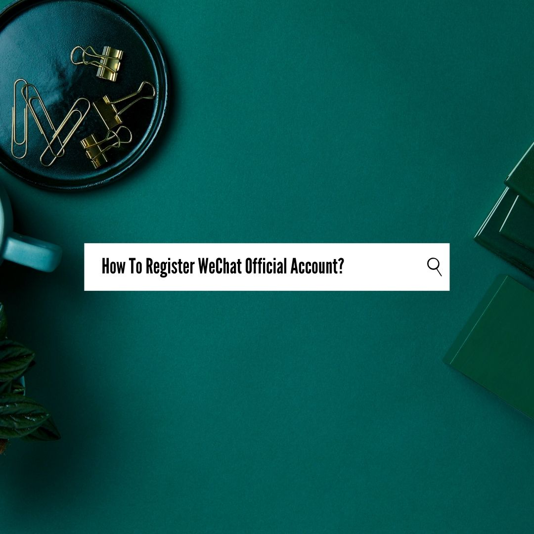a step by step guide of how to register a wechat official service account for an oversea company with the introduction of wechat account types and the registration fee
